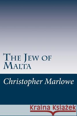 The Jew of Malta Christopher Marlowe 9781499239720