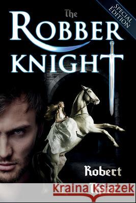 The Robber Knight - Special Edition Robert Thier 9781499251647