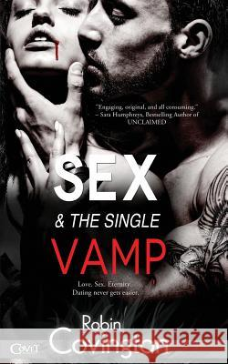Sex and the Single Vamp Robin Covington 9781499256758 Createspace