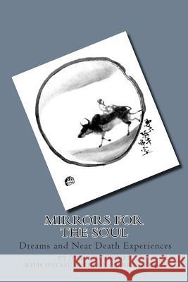 Mirrors for the Soul: Dreams and Near Death Experience Joseph M. Grimes 9781499272673 Createspace