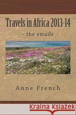 Travels in Africa MS Anne French MR Paul Johnson 9781499275155
