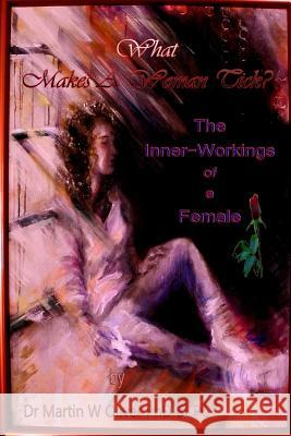 What Makes a Woman Tick?: The Inner-Workings of a Female (Arabic Version) Dr Martin W. Olive Diane L. Oliver 9781499310252