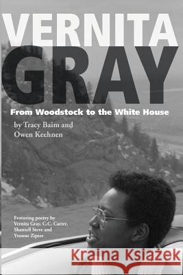 Vernita Gray: From Woodstock to the White House Tracy Baim Owen Keehnen 9781499388886 Createspace