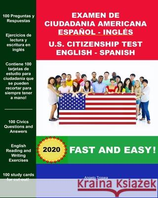 Examen de Ciudadania Americana Espanol Y Ingles: U.S. Citizenship Test English and Spanish Angelo Tropea 9781499397802