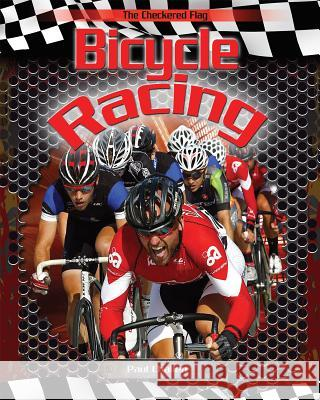 Bicycle Racing Paul Challen 9781499401769