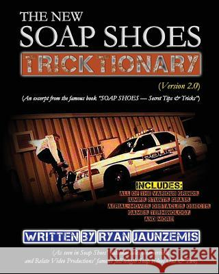 The New Soap Shoes Tricktionary Version 2.0 Ryan C. Jaunzemis 9781499520651