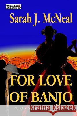 For Love of Banjo Sarah J. McNeal 9781499543094