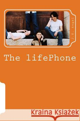 The Lifephone J. E. Ange 9781499548631