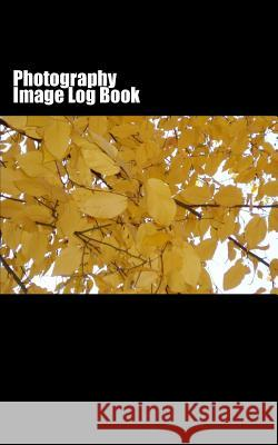 Photography Image Log Book Matthew Brown 9781499597349 Createspace