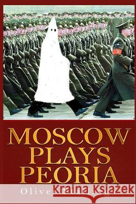 Moscow Plays Peoria Oliver Stallings 9781499623000