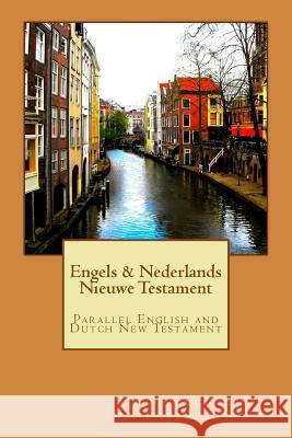 Engels & Nederlands Nieuwe Testament: A Parallel English and Dutch New Testament Nathan R. Sewell 9781499633481