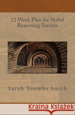12 Week Plan for Verbal Reasoning Success Sarah Toomb 9781499647624