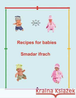 Recipes for Babies: English Smadar Ifrach 9781499665550