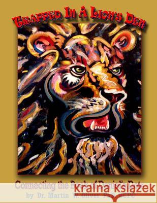 Trapped in a Lion's Den: Connecting the Book of Daniel's Dots (Arabic Version) Dr Martin W. Olive Diane L. Oliver 9781499705492