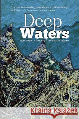 Deep Waters: A Journey of Healing from Sexual Abuse Jasmine May 9781499714807