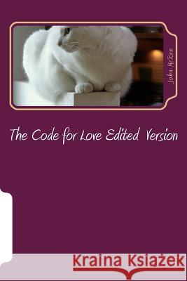 The Code for Love: The Man's Guide to Understanding Women MR John M. McRae 9781499733716