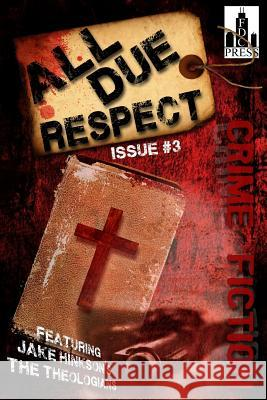 All Due Respect Issue #3 Jake Hinkson Angel Luis Colon Jen Conley 9781499742930