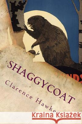 Shaggycoat Clarence Hawkes 9781499754230