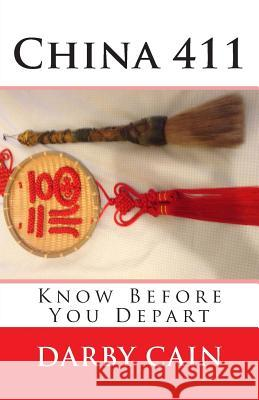China 411: Know Before You Depart Darby Cain 9781499772197
