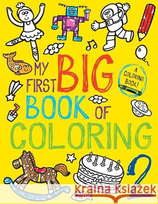 My First Big Book of Coloring 2 Little Bee Books 9781499801897