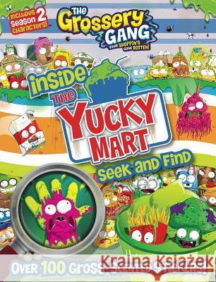 The Grossery Gang: Inside the Yucky Mart: Seek and Find Sizzle Press 9781499806625