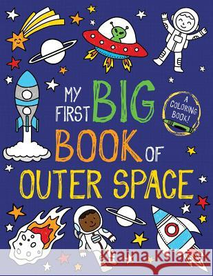 My First Big Book of Outer Space Little Bee Books 9781499809701