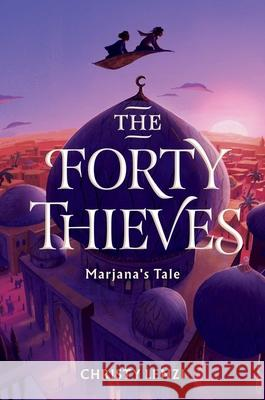 The Forty Thieves: Marjana's Tale Christy Lenzi 9781499811377 Yellow Jacket