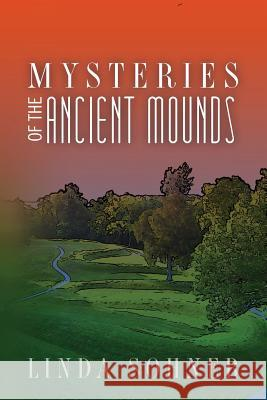 Mysteries of the Ancient Mounds Linda Sohner 9781500164157