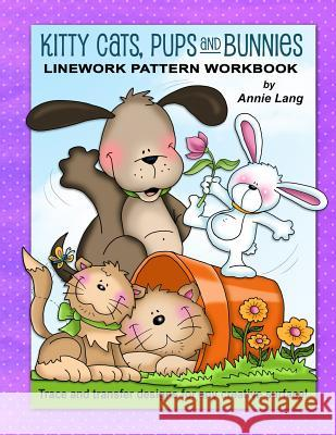Kitty Cats, Pups and Bunnies: Linework Pattern Workbook Annie Lang 9781500181123