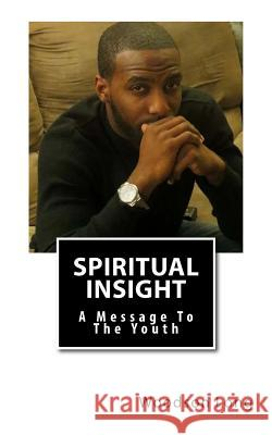 Spiritual Insight: A Message To The Youth Woodson Long 9781500191931