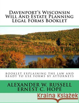 Davenport's Wisconsin Will and Estate Planning Legal Forms Booklet Alexander W. Russell Ernest C. Hope 9781500206956
