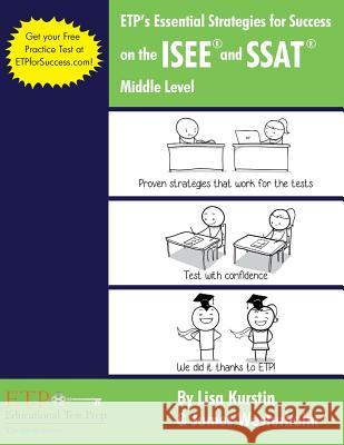 Etp's Essential Strategies for Success on the ISEE and SSAT: Middle Level Lisa Kurstin James Westerholm 9781500231965