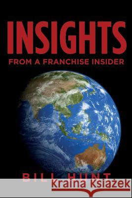Insights from a Franchise Insider Bill Hunt 9781500331580