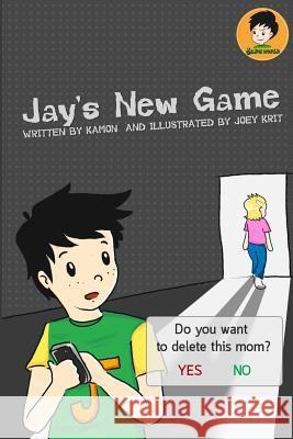 Jay's New Game: A Boy Who Loves Online Games Kamon                                    Joey Krit 9781500349417