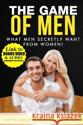 What Men Secretly Want from Women: Link to Bonus Video and Audio Included with Your Purchase! Greg Mason Jean Walker 9781500384036