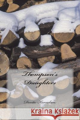 Thompson's Daughters Dorita Lynn Kornelsen 9781500400538