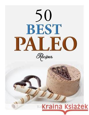50 Best Paleo Recipes Kelly Meral 9781500430269 Createspace