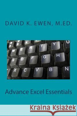 Advance Excel Essentials David K. Ewe 9781500432898