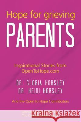 Hope for Grieving Parents Dr Gloria C. Horsley 9781500451073