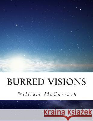 Burred Visions: Disappearing! MR William McCurrach 9781500472108