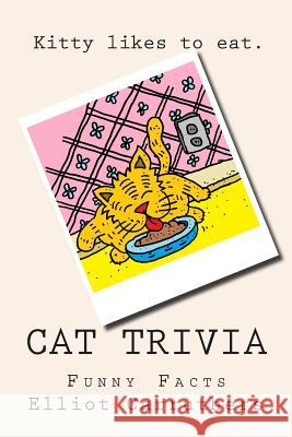 Cat Trivia: Funny Facts Elliot S. Carruthers 9781500528034
