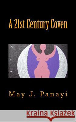 A 21st Century Coven May J. Panayi 9781500529949