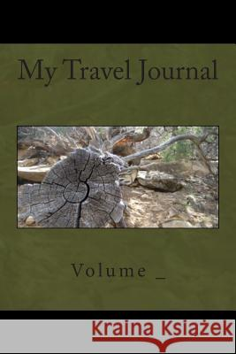 My Travel Journal: Tree Cover S. M 9781500539047 Createspace