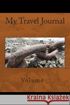 My Travel Journal: Chain Cover S. M 9781500539146 Createspace