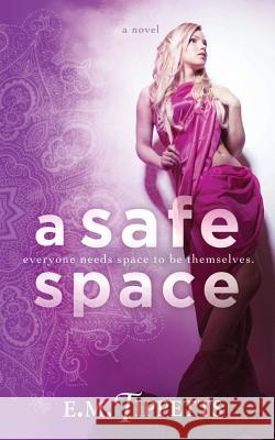 A Safe Space E. M. Tippetts 9781500576684