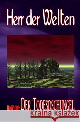 Hdw 006: Der Todesdschungel Wilfried a. Hary 9781500589172