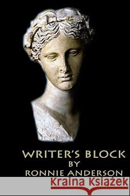 Writer's Block Ronnie G. Anderson 9781500592486