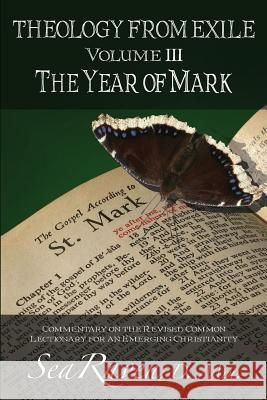 Theology from Exile Volume III: The Year of Mark Sea Raven 9781500635893