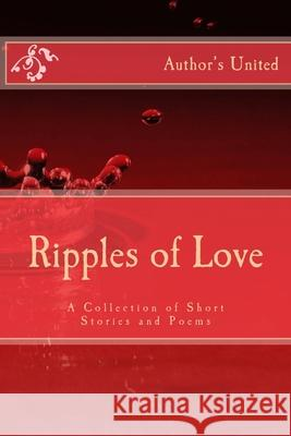 Ripples of Love: A Collection of Short Stories and Poems Hammad Khan Madhu Kalyan Mbono Dube 9781500660741 Createspace