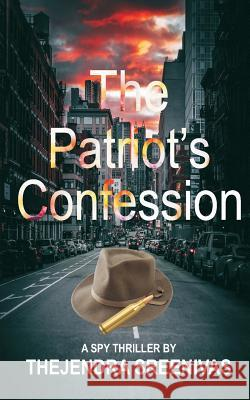 The Patriot's Confession Thejendra B 9781500661458